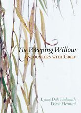 The Weeping Willow: Encounters with Grief