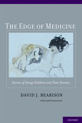 The Edge of Medicine: Stories of Dying Children and Their Parents
