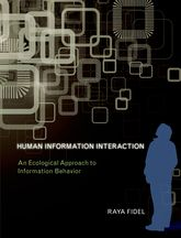 Human Information InteractionAn Ecological Approach to Information Behavior