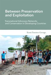 Between Preservation and ExploitationTransnational Advocacy Networks and Conservation in Developing Countries