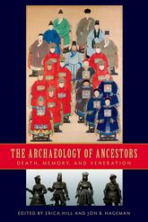 The Archaeology of AncestorsDeath, Memory, and Veneration