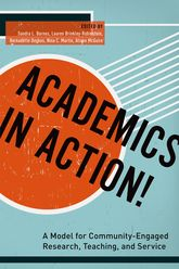 Academics in Action!: A Model for Community-Engaged Research, Teaching, and Service