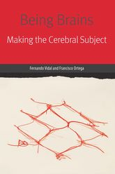 Being BrainsMaking the Cerebral Subject