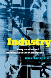 IndustryBang on a Can and New Music in the Marketplace