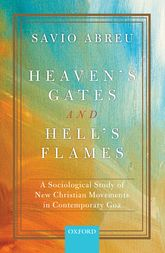 Heaven's Gates and Hell's FlamesA Sociological Study of New Christian Movements in Contemporary Goa