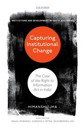 Capturing Institutional ChangeThe Case of the Right to Information Act in India