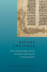 Before the BibleThe Liturgical Body and the Formation of Scriptures in early Judaism