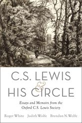 C. S. Lewis and His CircleEssays and Memoirs from the Oxford C.S. Lewis Society