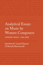 Analytical Essays on Music by Women Composers: Concert Music from 1960-2000