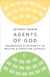 Agents of GodBoundaries and Authority in Muslim and Christian Schools