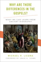 Why Are There Differences in the Gospels?What We Can Learn from Ancient Biography