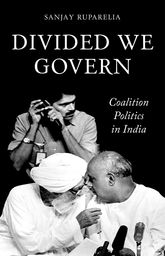 Divided We GovernCoalition Politics in Modern India