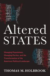 Altered StatesChanging Populations, Changing Parties, and the Transformation of the American Political Landscape