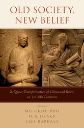 Old Society, New BeliefReligious transformation of China and Rome, ca. 1st-6th Centuries