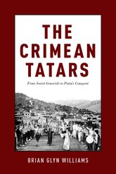 The Crimean TatarsFrom Soviet Genocide to Putin's Conquest