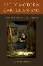 Early Modern CartesianismsDutch and French Constructions