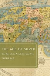 The Age of SilverThe Rise of the Novel East and West