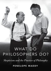 What do Philosophers Do?Skepticism and the Practice of Philosophy