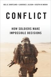 Conflict: How Soldiers Make Impossible Descisions
