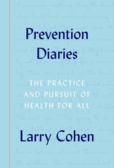 Prevention DiariesThe Practice and Pursuit of Health for All