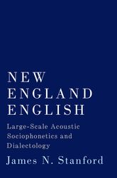 New England English: Large-Scale Acoustic Sociophonetics and Dialectology