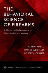 The Behavioral Science of FirearmsImplications for Mental Health, Law and Policy