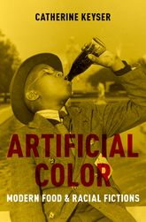 Artificial ColorModern Food and Racial Fictions