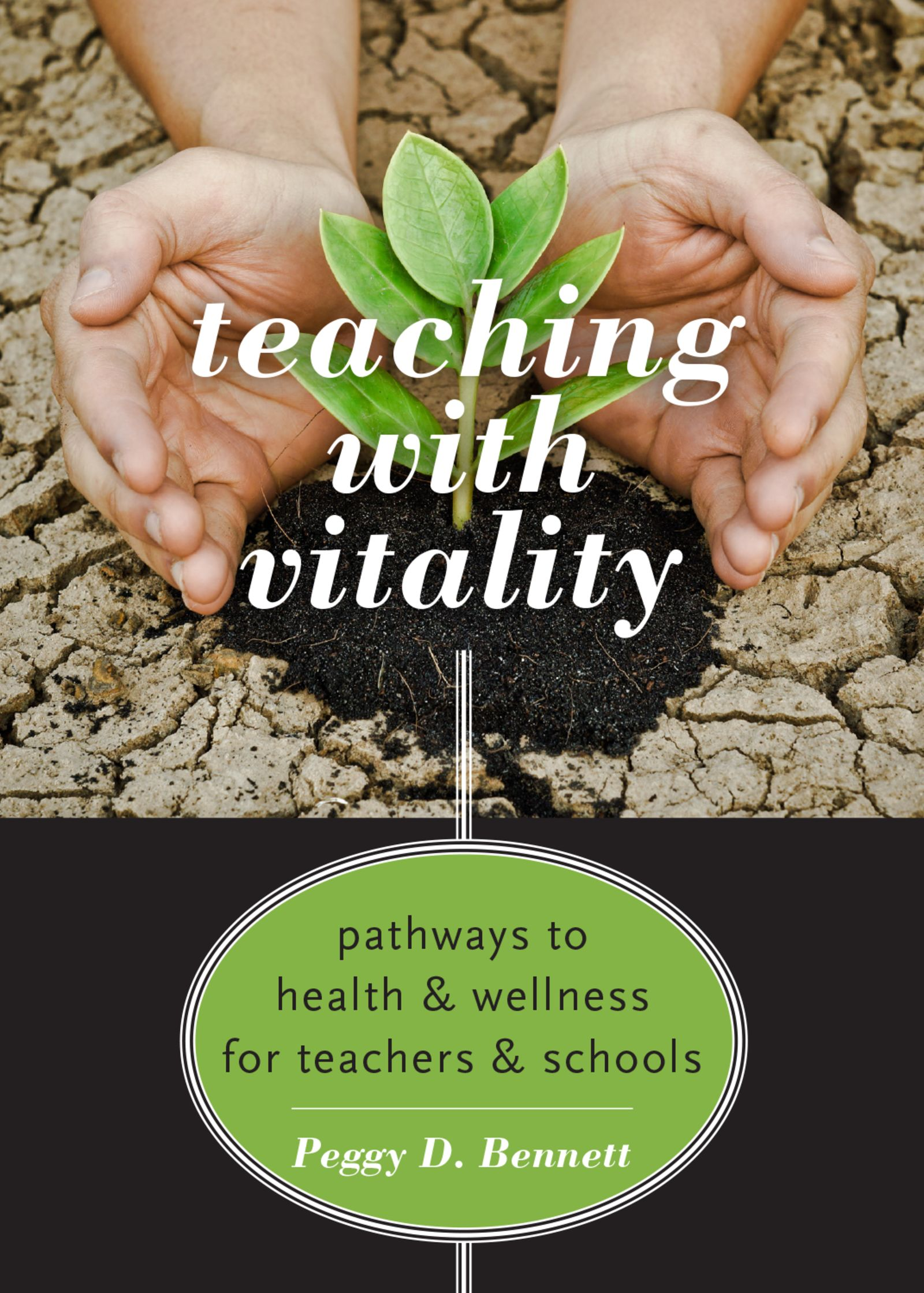 Teaching with VitalityPathways to Health and Wellness for Teachers and Schools