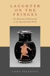 Laughter on the FringesThe Reception of Old Comedy in the Imperial Greek World