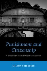 Punishment and CitizenshipA Theory of Criminal Disenfranchisement