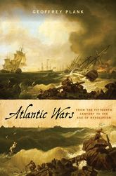 Atlantic WarsFrom the Fifteenth Century to the Age of Revolution