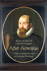 After ArminiusA Historical Introduction to Arminian Theology