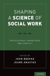 Shaping a Science of Social WorkProfessional Knowledge and Identity