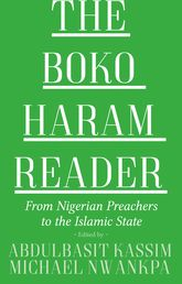 The Boko Haram ReaderFrom Nigerian Preachers to the Islamic State