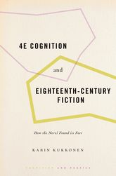 4E Cognition and Eighteenth-Century FictionHow the Novel Found its Feet