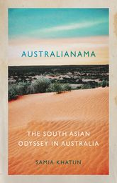 AustralianamaThe South Asian Odyssey in Australia