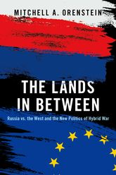 The Lands in BetweenThe New Politics of Russia's Hybrid War