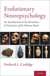 Evolutionary NeuropsychologyAn Introduction to the Evolution of the Structures and Functions of the Human Brain