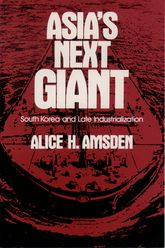 Asia's Next GiantSouth Korea and Late Industrialization