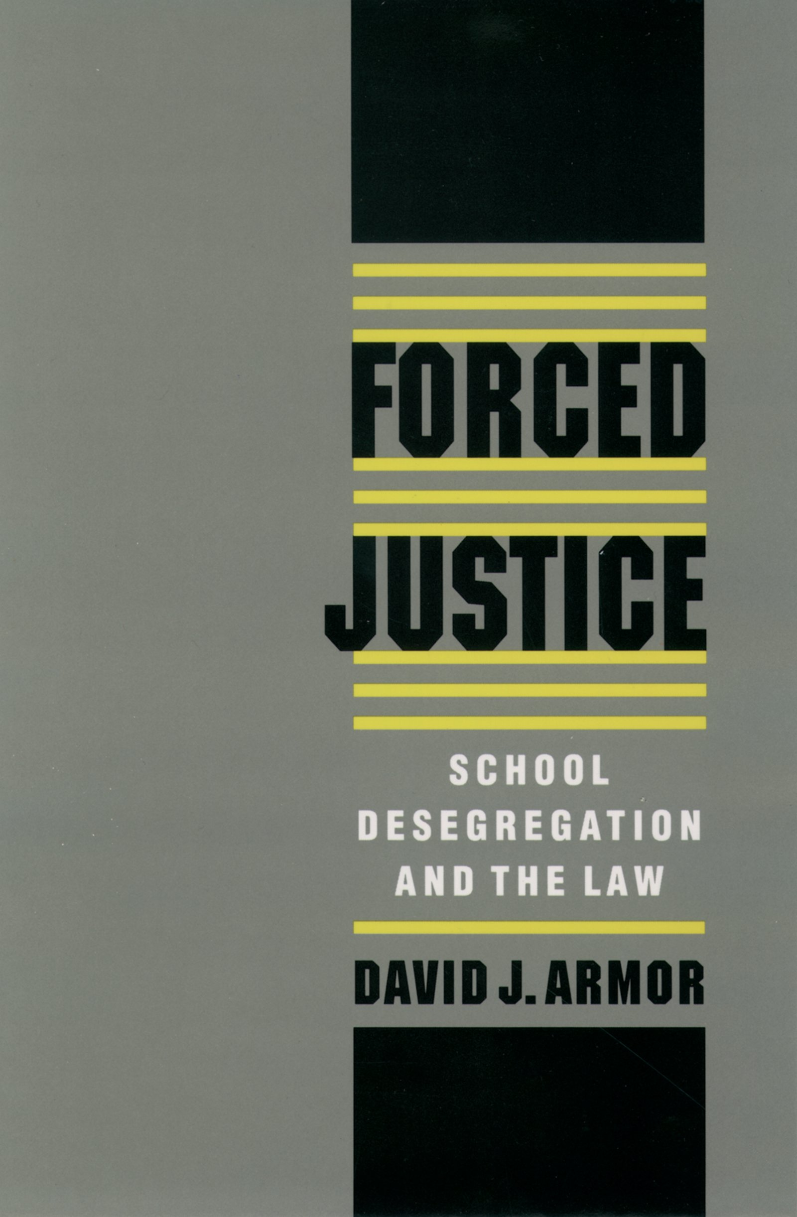 Forced JusticeSchool Desegregation and the Law