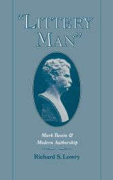 'Littery Man': Mark Twain and Modern Authorship