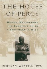 The House of PercyHonor, Melancholy, and Imagination in a Southern Family