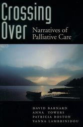 Crossing Over: Narratives of Palliative Care