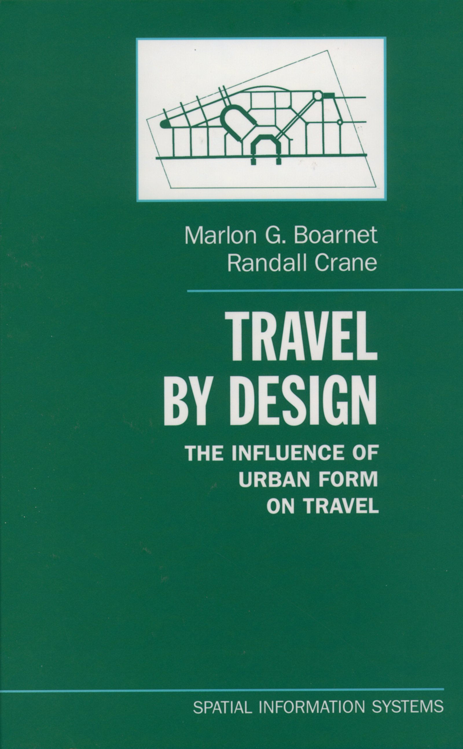 Travel by DesignThe Influence of Urban Form on Travel