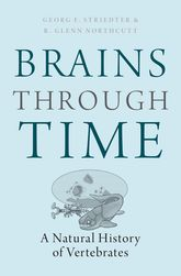 Brains Through TimeA Natural History of Vertebrates