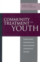 Community Treatment for YouthEvidence-Based Interventions for Severe Emotional and Behavioral Disorders