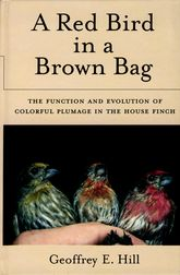 A Red Bird in a Brown BagThe Function and Evolution of Colorful Plumage in the House Finch