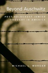 Beyond AuschwitzPost-Holocaust Jewish Thought in America