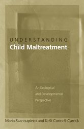 Understanding Child MaltreatmentAn Ecological and Developmental Perspective