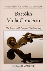 Bartók's Viola ConcertoThe Remarkable Story of His Swansong